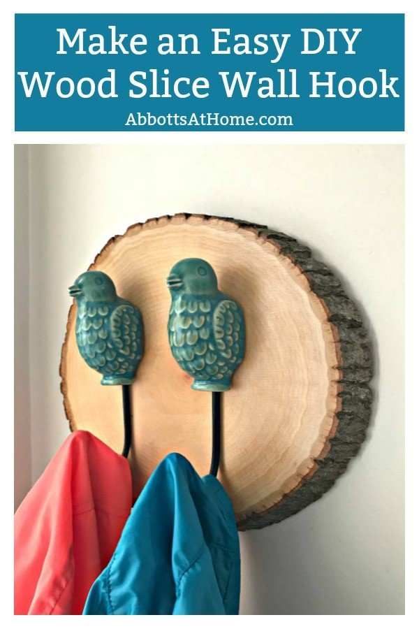 Here's a super easy wall decor idea using those beautiful wood slices. Here's how to make an Easy DIY Wood Slice Wall Hook, like mine! This craft makes a great gift too.#AbbottsAtHome #WallDecor #CraftIdeas #WoodSlice #DecorIdeas #CoatHooks #WallHooks