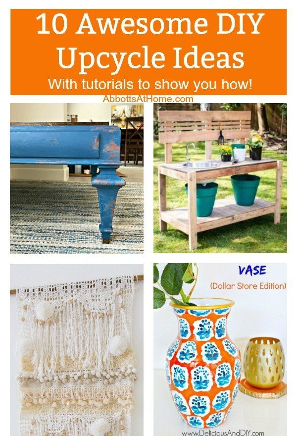 Yay! Here are 10 unique and awesome DIY Upcycle Ideas to inspire your next project. With tutorials to show you how to do it at home. #AbbottsAtHome #UpcycleIdeas #Upcycling #Upcycle #FurnitureMakeover