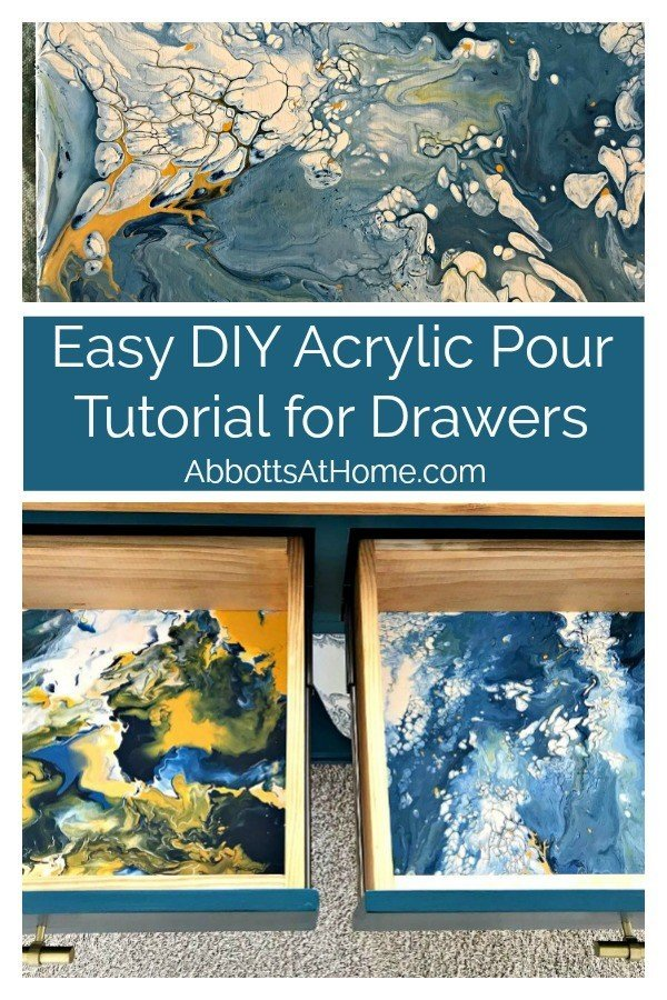 This Fun & Easy DIY Acrylic Pour Tutorial is a great way to make unique and low cost art. But, how about using that acrylic pour on drawers and furniture?! #AbbottsAtHome #AcrylicPaint #DIYHomeDecor #AcrylicPouring