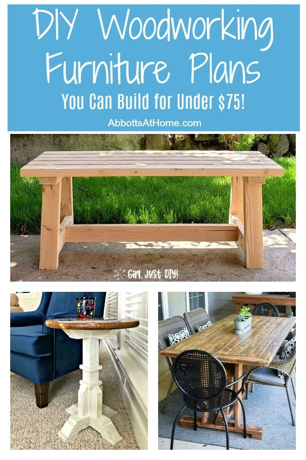 You'll love these DIY Woodworking Furniture Plans you can build for less than $75 in lumber. Perfect for new woodworkers or any looking to save money. #Woodworking #DIYWoodworking #DIYFurniture #Woodwork #AbbottsAtHome #DIYProjects