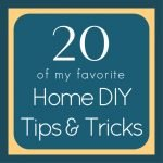 20+ Home DIY Tips and Tricks that I use and on my home. These are the DIY projects that I recommend for saving you money, making your life easier, and/or making your home look modern and beautiful. DIY Home Improvement ideas and projects.